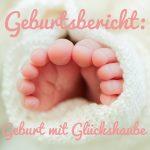 Geburtsbericht: Geburt mit Glückshaube